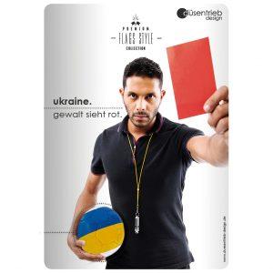 Plakat Ukraine Gewalt sieht rot, Schiedsrichter hält Ukraine Fußball und zeigt rote Karte